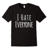 I Hate Everyone Shirt – Men | Women T Shirt